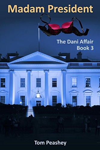 Madam President (The Dani Chronicles Book 3)